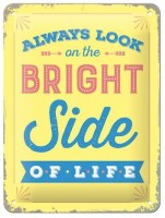 Always Look At Th Bright Side metalenbord 20x15 cm