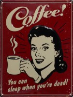 Coffee You Can Sleep When Youre Dead L gebold 3D metalen wandplaat