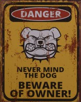 Danger Beware Of Owner metalenbord