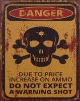 Danger Do Not Expect A Warning Shot metalenbord
