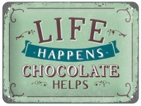Life Happens Chocolate Helps 3D metalenbord