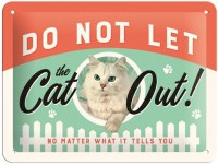 DONT LET THE CAT OUT SMALL METALENBORD