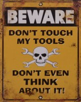 dont touch my tools metalenbord
